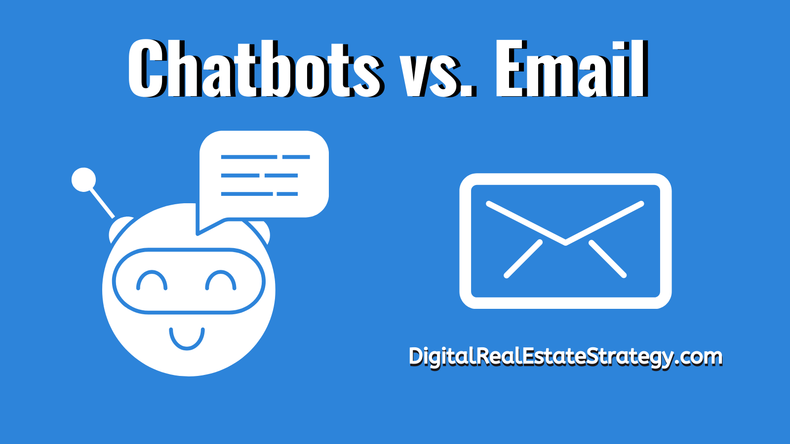 Chatbots For Real Estate - Chatbots Vs Email Marketing