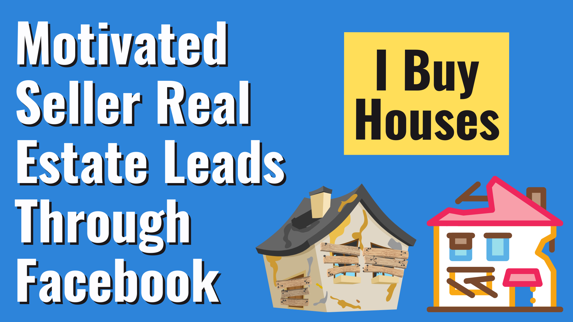 Get Motivated Seller Real Estate Leads Through Facebook - Featured Image
