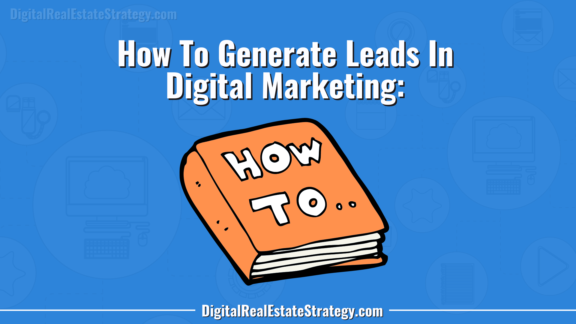 erome Lewis Generate Leads For Your Business Online Sell Online Stuff Memberships Subscriptions Affiliate Marketing Digital Real Estate Strategy Using Digital Marketing