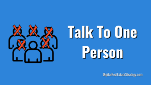 Video Marketing For Realtors - Talk To One Person