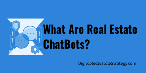 Chatbots For Real Estate - What Are Real Estate ChatBots?